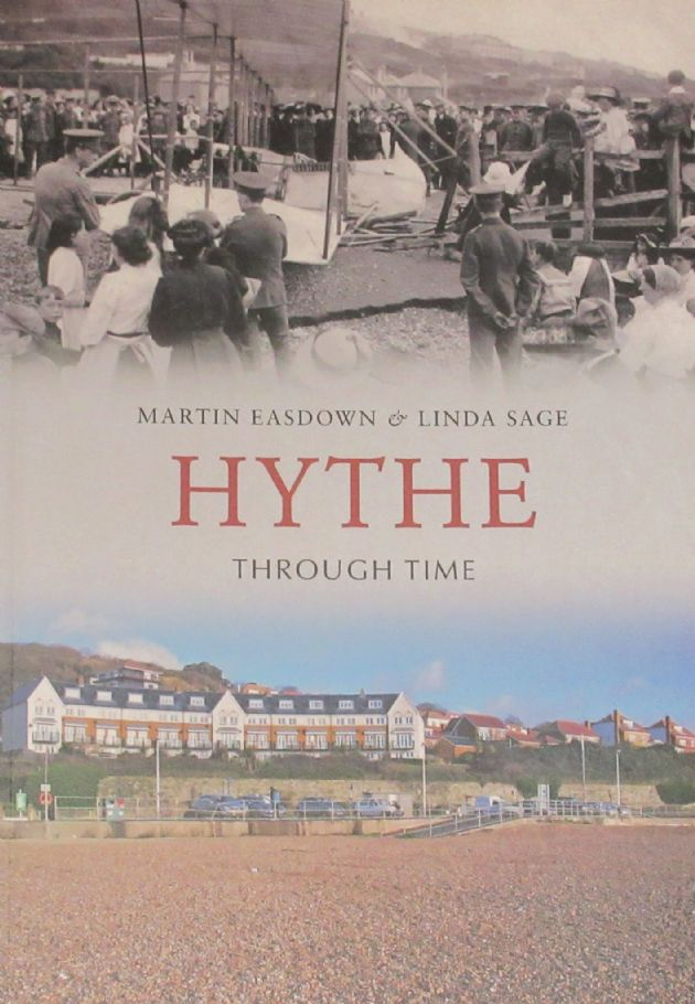Hythe Through Time, by Martin Easdown and Linda Sage